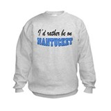 I'd rather be on Nantucket 2 Sweatshirt
