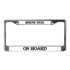Show dog on board License Plate Frame