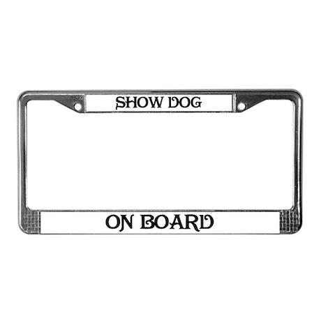 Show dog on board License Plate Frame