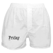 Friday - On Boxer Shorts