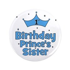"""1st Birthday Prince's Sister! 3.5"""" Button"""