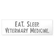 Eat, Sleep, Veterinary Medici Bumper Bumper Sticker