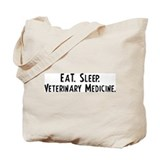 Eat, Sleep, Veterinary Medici Tote Bag