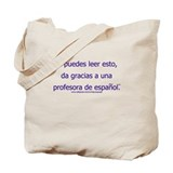 Spanish teacher Tote Bags