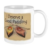 I Deserve a Good Paddling Small Mug
