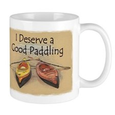 I Deserve a Good Paddling Small Mugs