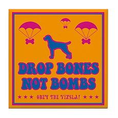 Drop Bones Not Bombs! Vizsla Tile Coaster