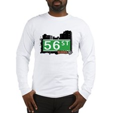 56 STREET, QUEENS, NYC Long Sleeve T-Shirt