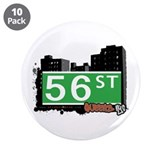 56 STREET, QUEENS, NYC 3.5&quot; Button (10 pack)