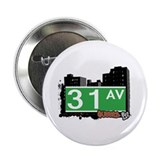 "31 AVENUE, QUEENS, NYC 2.25"" Button (10 pack)"