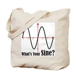 What's Your Sine? Tote Bag