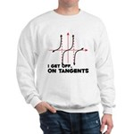 I Get Off On Tangents Sweatshirt