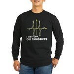 I Get Off On Tangents Long Sleeve Dark T-Shirt