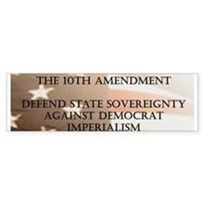10th Amendment Bumper Bumper Sticker