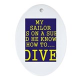 my sailor knows how to dive Oval Ornament