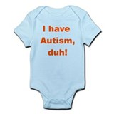 Autism duh! Infant Bodysuit