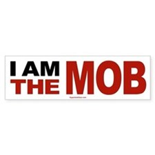 I am The Mob Bumper Car Sticker