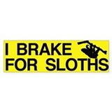I Brake For Sloths Bumper Bumper Stickers