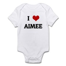 I Love AIMEE Infant Bodysuit