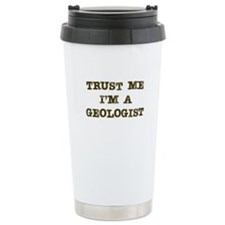 Geologist Trust Ceramic Travel Mug