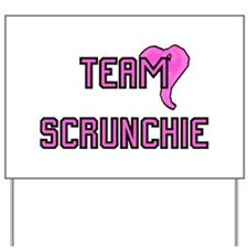 Team Scrunchie - Yard Sign