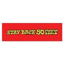 Stay Back 50 Feet (yellow on red) Bumper Bumper Sticker