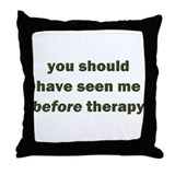 should have seen me before Throw Pillow