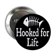 "Hooked for Life 2.25"" Button"