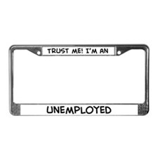 Trust Me: Unemployed License Plate Frame