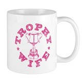 &quot;Trophy Wife&quot; in pink Mug