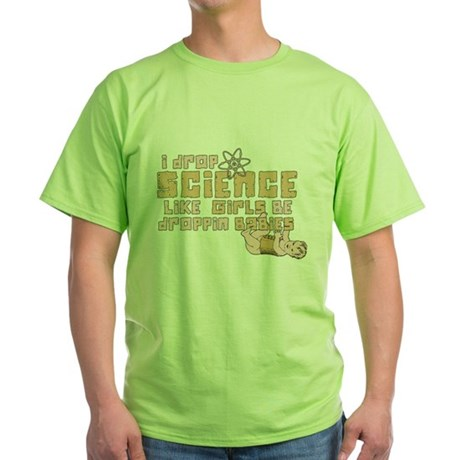 I Drop Science Green T-Shirt