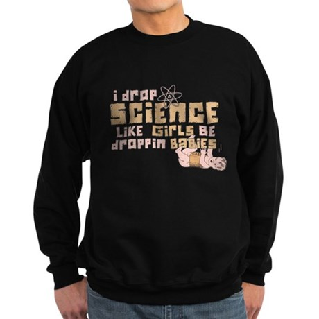 I Drop Science Dark Sweatshirt