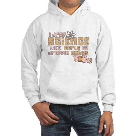 I Drop Science Hooded Sweatshirt