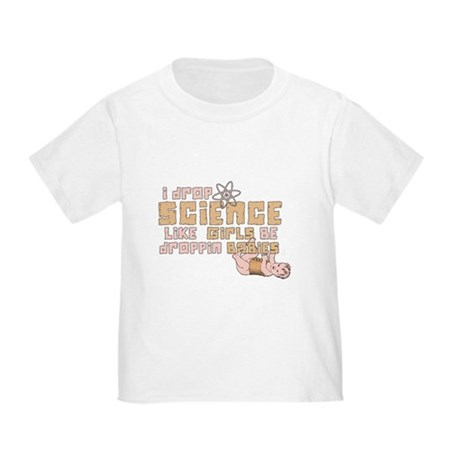 I Drop Science Toddler T-Shirt
