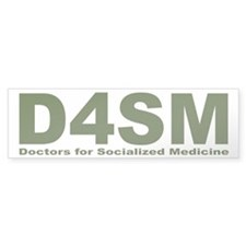 Doctors for Socialized Medicine D4SM Bumper Sticker