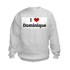 I Love Dominique Sweatshirt