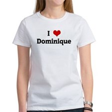 I Love Dominique Tee