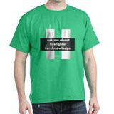 Firefighter Foreknowledge T-Shirt