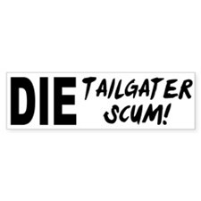 Die Tailgater Scum! Bumper Sticker (10 pk)