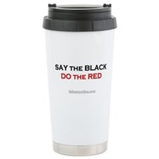 Say the Black - Do the Red Ceramic Travel Mug