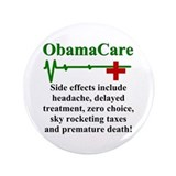 "ObamaCare - Side Effects 3.5"" Button (100 pack)"