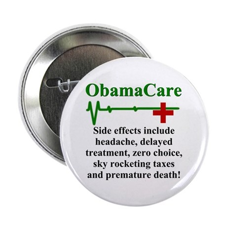 "ObamaCare - Side Effects 2.25"" Button"