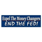 Expel The Money Changers - Bumper Sticker