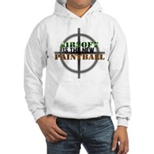 Airsoft is the new Paintball Hoodie