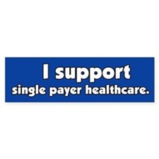 Support Single Payer Health Care Bumper Bumper Sticker