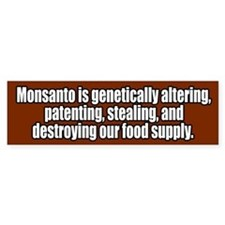 Monsanto Destroying Food Supply Bumper Bumper Sticker