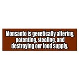 Monsanto Destroying Food Supply Bumper Car Sticker