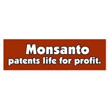 Monsanto patents life Bumper Bumper Sticker