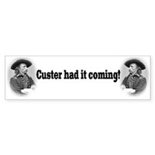 """Custer Had It Coming"" Bumper Sticker (10 pk)"