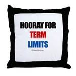 Hooray for Term Limits -  Throw Pillow